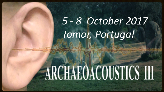 The third international multi-disciplinary conference on The Archaeology of Sound